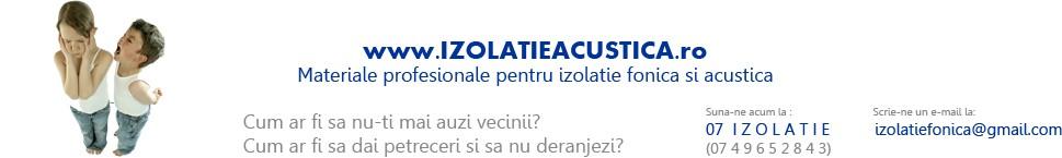 Izolatie fonica  - Izolare fonica - Izolatie acustica - Fonoizolatii - Fonoizolatie - Fonoizolare - Burete cofrat - Burete piramidal - Acustica